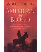 American by blood - Andrew Huebner