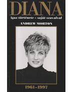 Diana igaz története - saját szavaival - ANDREW MORTON