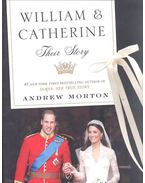 William & Catherine - Their Story - ANDREW MORTON