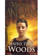 Into the Woods - Andrews, Virginia C.