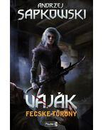 Vaják - Fecske-torony - Andrzej Sapkowski