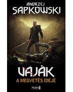 Vaják - A megvetés ideje - Andrzej Sapkowski