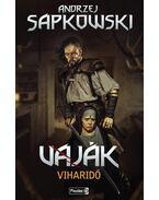 VAJÁK VIII. - VIHARIDő - Andrzej Sapkowski