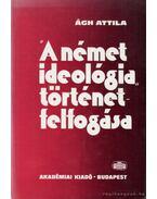 A német ideológia történetfelfogása - Ágh Attila
