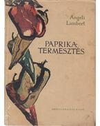 Paprikatermesztés - Angeli Lambert