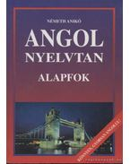 Angol nyelvtan - Alapfok - Németh Anikó