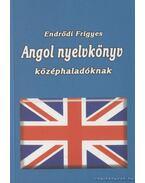 Angol nyelvkönyv középhaladóknak - Endrődi Frigyes