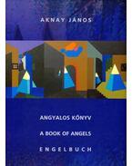 Angyalos könyv - A Book of Angels - Engelbuch (dedikált) - Aknay János