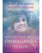 Meghaltam, hogy önmagamra találjak - Anita Moorjani