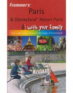 Frommer's Paris and Disneyland Resort Paris with Your Family - Anna Brooke