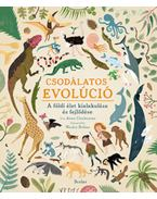 Csodálatos evolúció - A földi élet kialakulása és fejlődése - Anna Claybourne