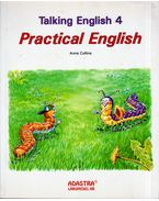 Practical English - Talking English 4. - Anna Collins
