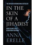 The Skin of a Jihadist - Anna Erelle