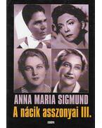A nácik asszonyai III. - Anna Maria Sigmund