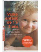 Votre enfant de 1 à 3 ans - Anne Bacus