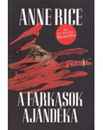 A farkasok ajándéka - Anne Rice