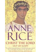 Christ the Lord Out of Egypt - Anne Rice
