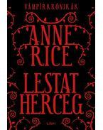 Lestat herceg - Vámpírkrónikák - Anne Rice