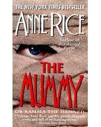 The Mummy or Ramses the Damned - Anne Rice