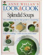 Anne Willian's Look & Cook: Splendid Soups - Anne Willian