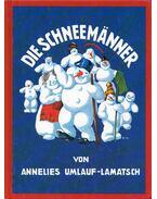 Die Schneemanner - Annelies Umlauf-Lamatsch