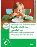 Táplálkozási kalauz gyerekeknek - Annette Kast-Zahn, Hartmut Morgenroth