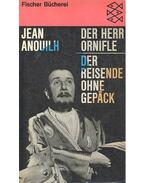 Der Herr Ornifle; Der Reisende ohne Gepäck - Anouilh, Jean