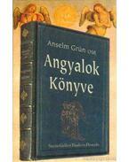 Angyalok könyve - Anselm Grün OSB
