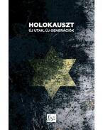 Holokauszt, új utak, új generációk - Antal Nikolett, Mészáros Márton (szerk.)
