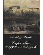 Reformkori magyar városrajzok - Antalffy Gyula
