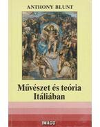 Művészet és teória Itáliában - Anthony Blunt