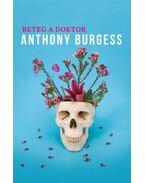 Beteg a doktor - Anthony Burgess