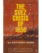 The Suez Crisis of 1956 - Anthony Eden
