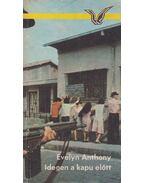 Idegen a kapu előtt - Anthony, Evelyn
