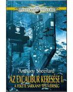 Az Excalibur keresése I. - A Fekete Sárkány Testvériség - Anthony Sheenard