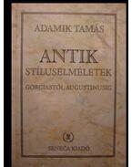 Antik stíluselméletek Gorgiastól Augustinusig - Adamik Tamás