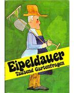 Tausend Gartenfragen - Anton Eipeldauer
