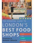Essential Guide to London's Best Food Shops - Antonio Carluccio (szerk.)