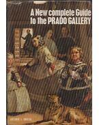 A New Complete Guide to the Prado Gallery - Antonio J. Onieva