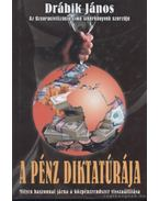 A pénz diktatúrája - Drábik János