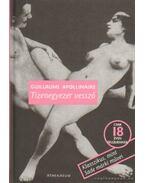 Tizenegyezer vessző - Apollinaire, Guillaume