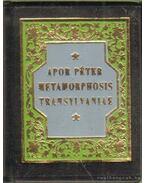 Metamorphosis Transylvaniae - Apor Péter