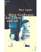 Mein Grossvater, das Leben und ich - APPLE, MAX