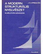 A modern strukturális nyelvészet - Apreszjan, J. D.
