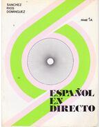 Espanol en directo 1A - Aquilino Sanchez, Manuel Rios, Joaquin Dominguez
