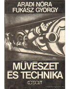Művészet és technika - Aradi Nóra, Fukász György