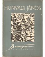 Hunyadi János - Domján József fametszetei - Aradi Nóra