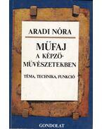 Műfaj a képzőművészetekben - Aradi Nóra