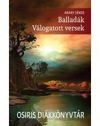 Balladák - Válogatott versek - Arany János