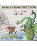 Fehérlófia - Arany László